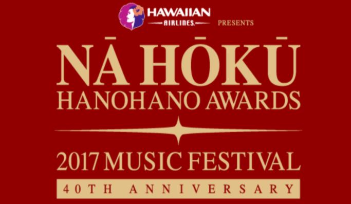 Nā Hōkū Hanohano Awards 2017 Music Festival 40th Anniversary